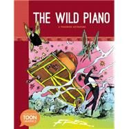 The Wild Piano by Fred; Kutner, Richard, 9781935179832