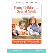 Young Children with Special Needs Loose Leaf Version, Sixth Edition by Stephen R. Hooper;   Warren  Umansky, 9780132659833