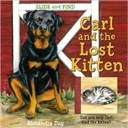 Carl and the Lost Kitten Slide and Find by Day, Alexandra, 9781250059833