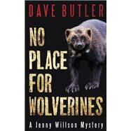 No Place for Wolverines by Butler, Dave, 9781459739833