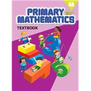 Primary Mathematics Textbook 4A STD ED by MCE, 9780761469834