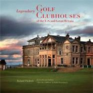 Legendary Golf Clubhouses of the U.S. and Great Britain by Diedrich, Richard J.; Nicklaus, Jack; Jones, Robert Trent, Jr. (CON), 9780847839834