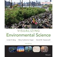 Visualizing Environmental Science by Hassenzahl, David M.; Hager, Mary Catherine; Berg, Linda R., 9781118169834