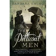 The Petticoat Men by Ewing, Barbara, 9781781859834