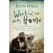Workin' Our Way Home by Hall, Ron, 9780785219835