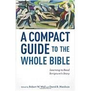 A Compact Guide to the Whole Bible by Wall, Robert W.; Nienhuis, David R., 9780801049835