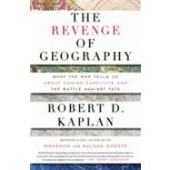 The Revenge of Geography by KAPLAN, ROBERT D., 9781400069835