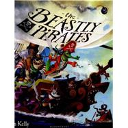 The Beastly Pirates by Kelly, John, 9781408849835