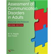 Assessment of Communication Disorders in Adults: Resources and Protocols by Hegde, M. N., Ph.D., 9781597569835