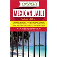 Experience Mexican Jail! Based on the Actual Cell-phone Diaries of a Dude Who Spent Three Years in Jail in Cancun! by Anónimo, Prisonero, 9781939419835