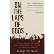 On the Laps of Gods by Whitaker, Robert, 9780307339836