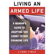 Living an Armed Life by Finch, Lynne; Wilson, C. S., 9781510709836