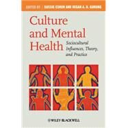 Culture and Mental Health : Sociocultural Influences, Theory, and Practice by Unknown, 9781405169837