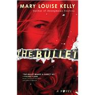 The Bullet by Kelly, Mary Louise, 9781476769837