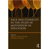 Race and Ethnicity in the Study of Motivation in Education by DeCuir-Gunby; Jessica, 9781138859838