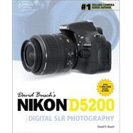 David Busch's Nikon D5200 Guide to Digital SLR Photography by Busch, David D., 9781285759838