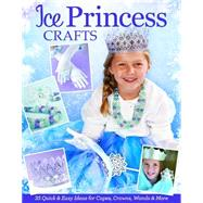 Ice Princess Crafts by Dorsey, Colleen, 9781574219838