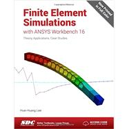 Finite Element Simulations With Ansys Workbench 16 by Lee, Huei-huang, 9781585039838