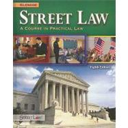 Street Law : A Course in Practical Law by McGraw-Hill , Glencoe, 9780078799839
