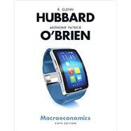 Macroeconomics, Student Value Edition Plus MyLab Economics with Pearson eText -- Access Card Package by Hubbard, R. Glenn; O'Brien, Anthony Patrick, 9780134439839