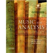 Music for Analysis : Examples from the Common Practice Period and the Twentieth Century by Benjamin, Thomas; Horvit, Michael; Nelson, Robert, 9780195379839