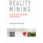 Reality Mining by Eagle, Nathan; Greene, Kate, 9780262529839