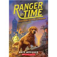 Escape from the Great Earthquake (Ranger in Time #6) by Messner, Kate; McMorris, Kelley, 9780545909839