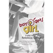 Boy Gets Girl A Play by Gilman, Rebecca, 9780571199839