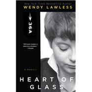 Heart of Glass by Lawless, Wendy, 9781476749839