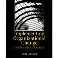 Implementing Organizational Change by Spector, Bert, 9780132729840