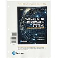 Management Information Systems Managing the Digital Firm, Student Value Edition by Laudon, Kenneth C.; Laudon, Jane P., 9780134639840