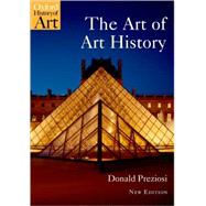 The Art of Art History A Critical Anthology by Preziosi, Donald, 9780199229840