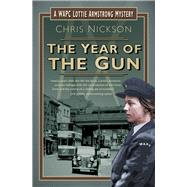 The Year of the Gun by Nickson, Chris, 9780750969840
