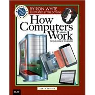 How Computers Work by White, Ron; Downs, Timothy Edward, 9780789749840