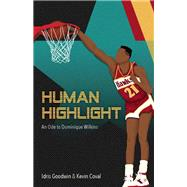 Human Highlight by Goodwin, Idris; Coval, Kevin, 9781608469840