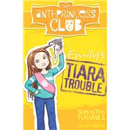 Emily's Tiara Trouble by Turnbull, Samantha, 9781743319840
