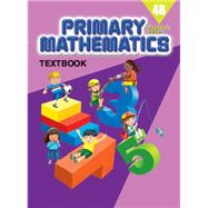 Primary Mathematics Textbook 4B STD ED by MCE, 9780761469841