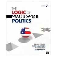 The Logic of American Politics by Kernell, Samuel; Jacobson, Gary C.; Kousser, Thad; Vavreck, Lynn, 9781483319841
