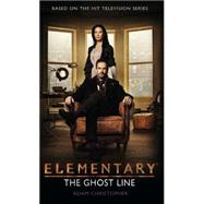 Elementary: The Ghost Line by Christopher, Adam, 9781781169841