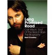 Long Promised Road by Crowley, Kent, 9781908279842