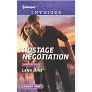 Hostage Negotiation by Diaz, Lena, 9780373749843