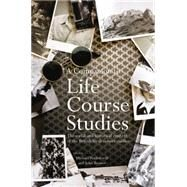 A Companion to Life Course Studies: The Social and Historical Context of the British Birth Cohort Studies by Wadsworth; Michael E. J., 9781138019843
