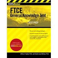 Cliffsnotes Ftce General Knowledge Test by Kaplan, Jeffrey S., Ph.D.; McCune, Sandra Luna, Ph.D., 9781328959843