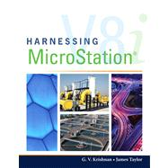 Harnessing MicroStation V8I by Krishnan, G.V.; Taylor, James, 9781435499843