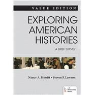 Exploring American Histories: A Brief Survey, Value Edition, Combined Volume by Hewitt, Nancy A.; Lawson, Steven F., 9781457659843