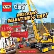Wrecking Valentine's Day! (LEGO City: 8x8) by King, Trey; Wang, Sean, 9780545859844