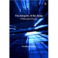 The Integrity of the Judge: A Philosophical Inquiry by Soeharno,Jonathan, 9781138249844