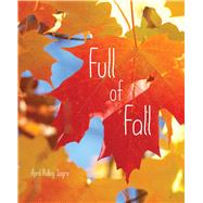 Full of Fall by Sayre, April Pulley, 9781481479844