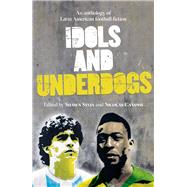 Idols and Underdogs by Stein, Shawn; Campisi, Nicolás; Shivers, George; McGehee, Richard, 9781910449844