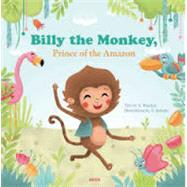Billy the Monkey, or the Prince of the Amazon by Walcker, Yann; Sofie, Kenens, 9782733829844